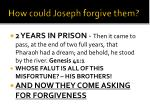 how could joseph forgive them6