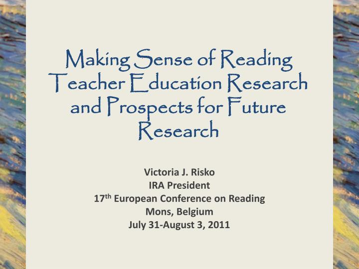 making sense of reading teacher education research and prospects for future research n.