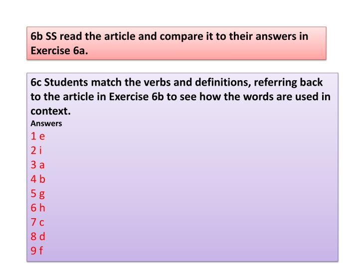 6b SS read the article and compare it to their answers in Exercise 6a