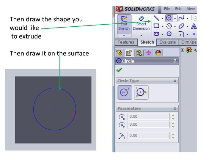 Then draw the shape you would like