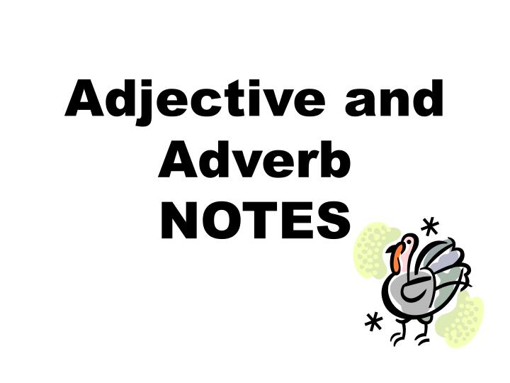 adjective and adverb notes n.