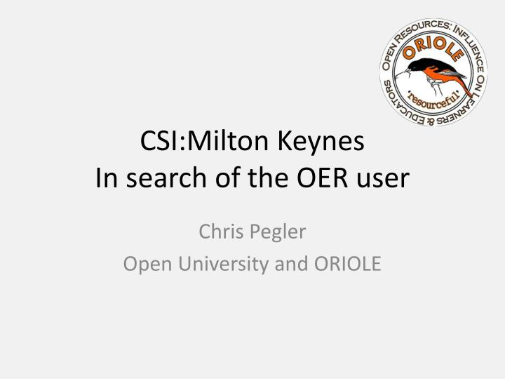 csi milton keynes in search of the oer user n.
