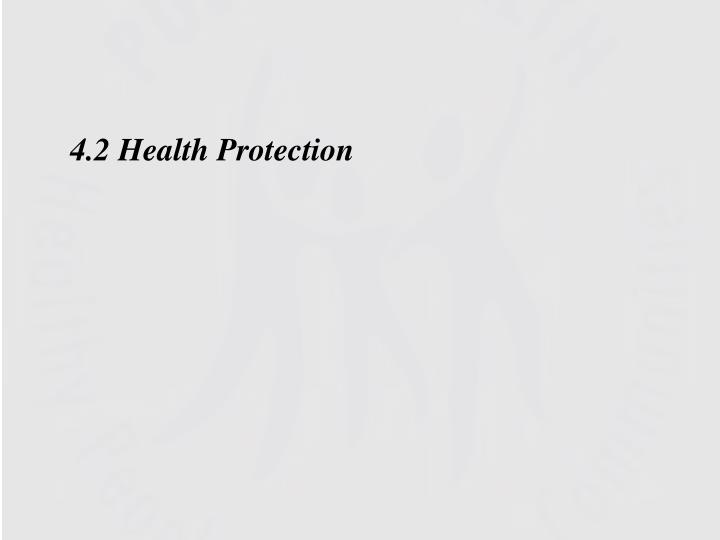 4.2 Health Protection