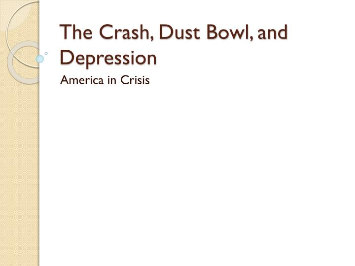 the crash dust bowl and depression n.