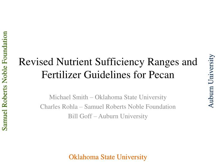 revised nutrient sufficiency ranges and fertilizer guidelines for pecan n.