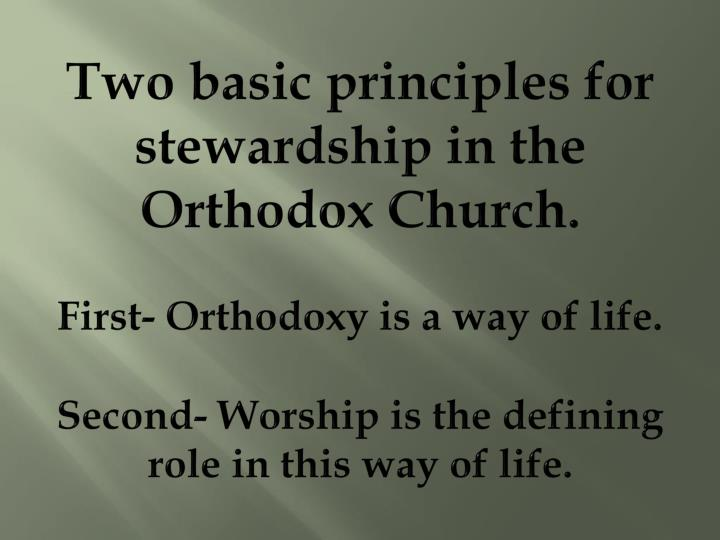 Two basic principles for stewardship in the Orthodox Church.