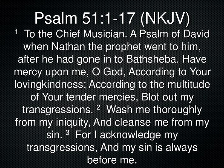 Psalm 51:1-17 (NKJV)