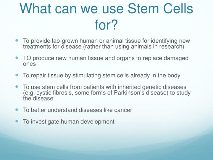 What can we use Stem Cells for?