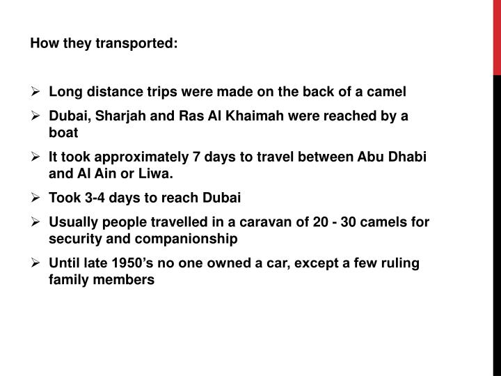 How they transported: