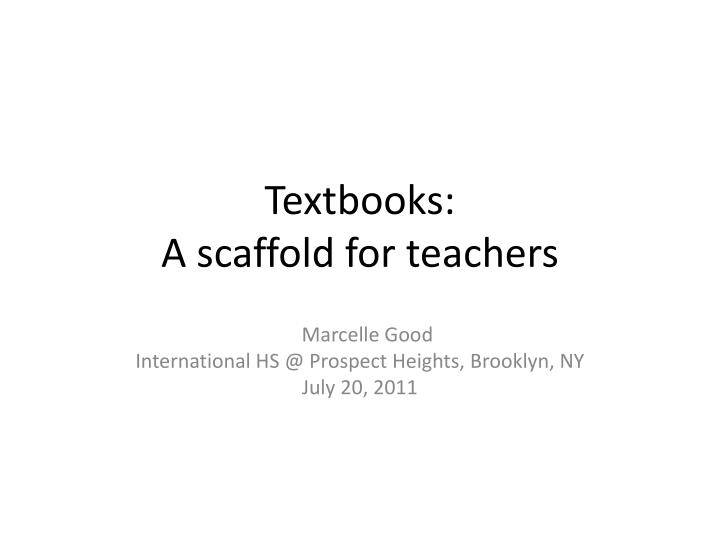 Textbooks a scaffold for teachers