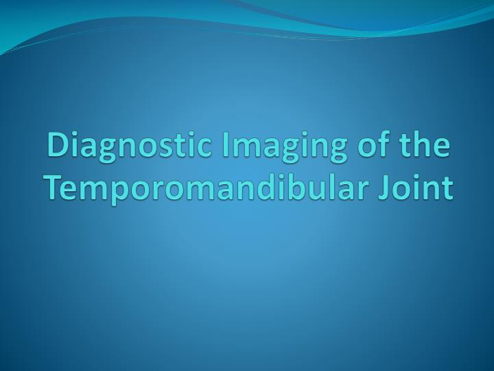 diagnostic imaging of the temporomandibular joint n.