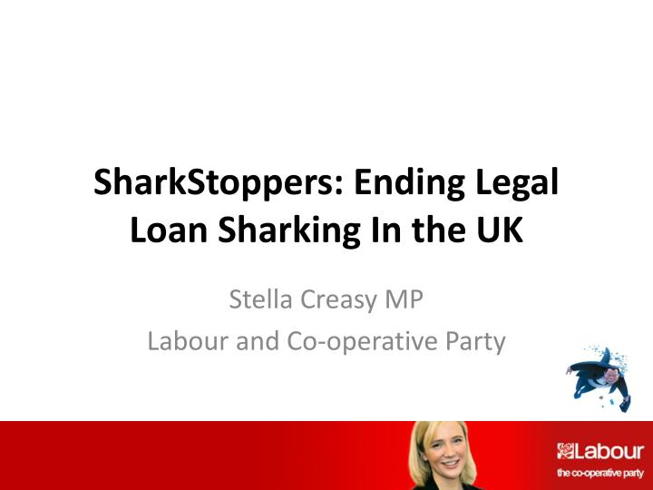 sharkstoppers ending legal loan sharking in the uk n.