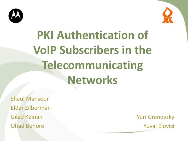 pki authentication of voip subscribers in the telecommunicating networks