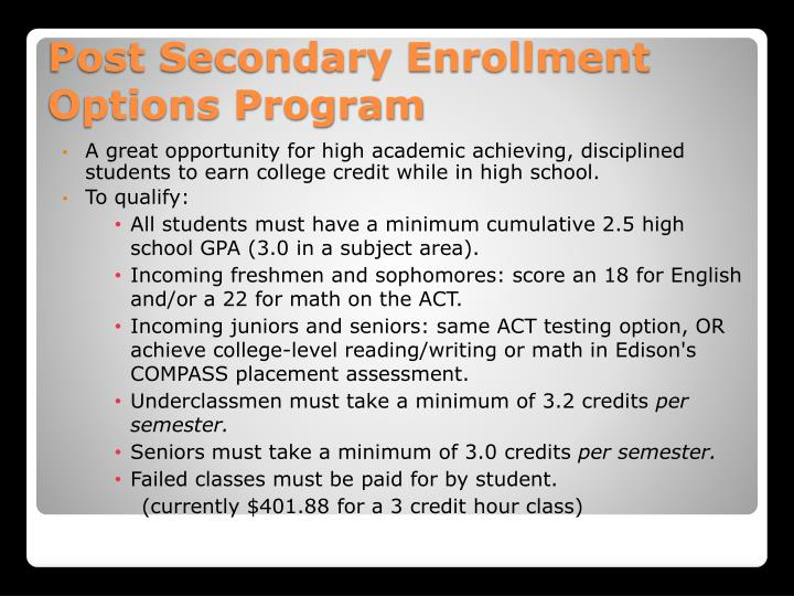 A great opportunity for high academic achieving, disciplined students to earn college credit while in high school.