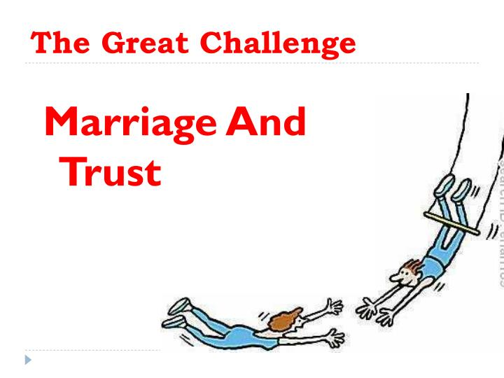 marriage and trust If trust issues aren't the number one cause of breakups, it has to be one of the leading causes in my brief time alive, i've noticed that the problems most couples face are usually arguments.