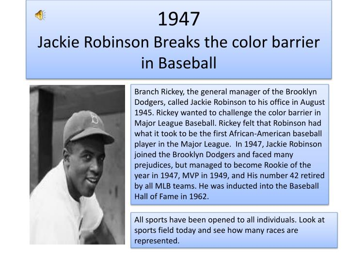 breaking the color barrier a biography of jackie robinson a baseball player Jackie robinson jack johnson chuck dogerstherefore breaking the color barrier of baseball he broke the color barrier as a baseball player i thank him for.