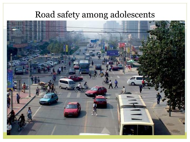 Road safety among adolescents