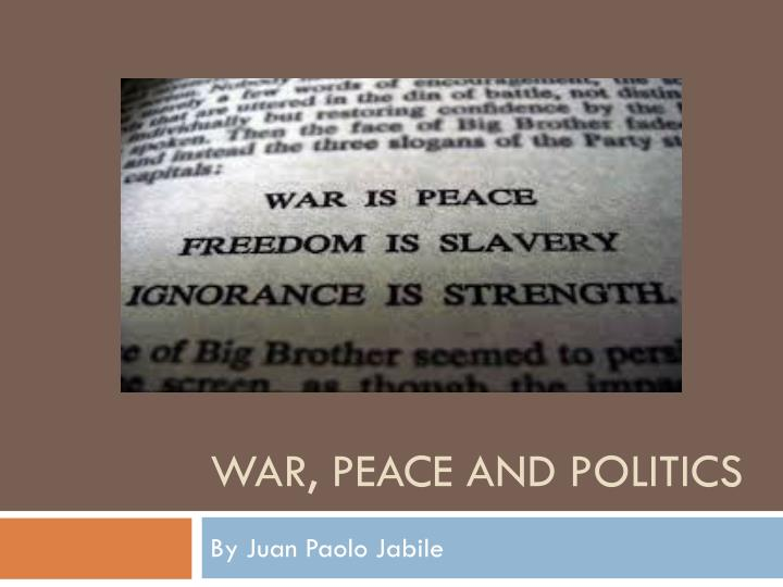 PPT - War, Peace and Politics PowerPoint Presentation - ID:2357385