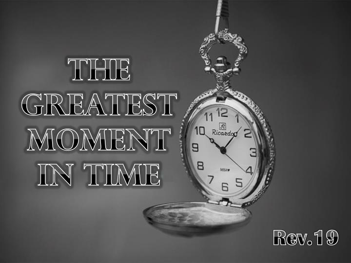 The greatest moment in time