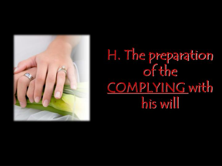 H. The preparation of the