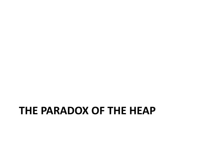 the paradox of the heap