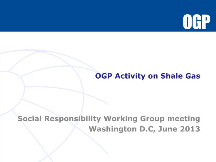 ogp activity on shale gas n.