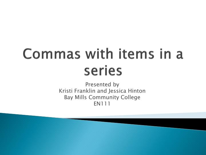 commas with items in a series n.