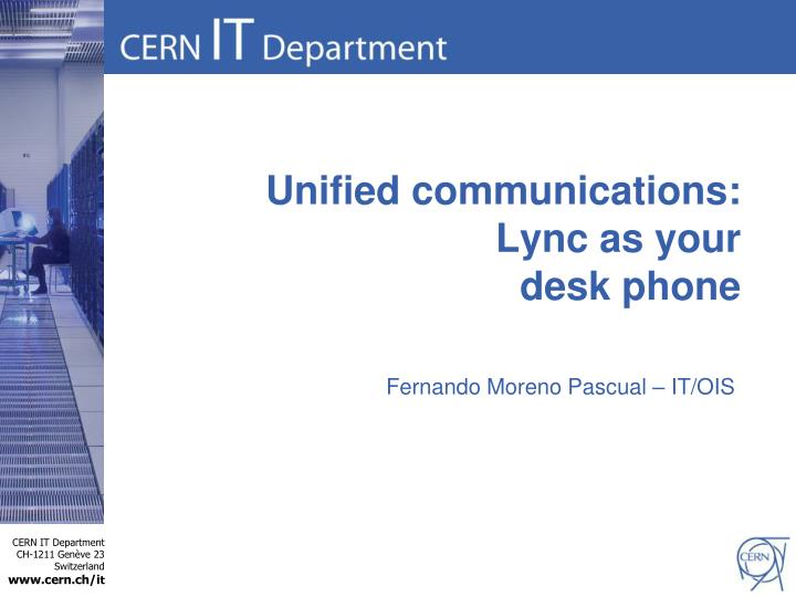 Unified communications lync as your desk phone