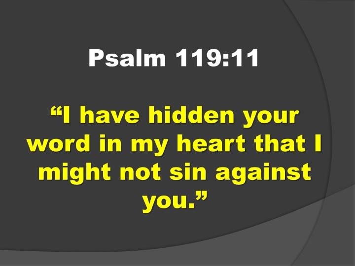 """bf75e0f307d2 Psalm 119 11""""I have hidden your word in my heart that I might ..."""