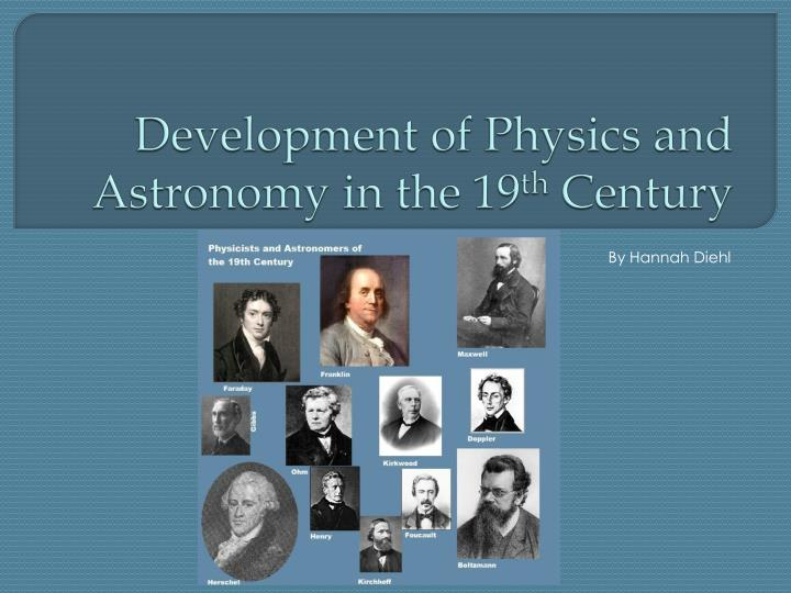 development of physics and astronomy in the 19 th century n.