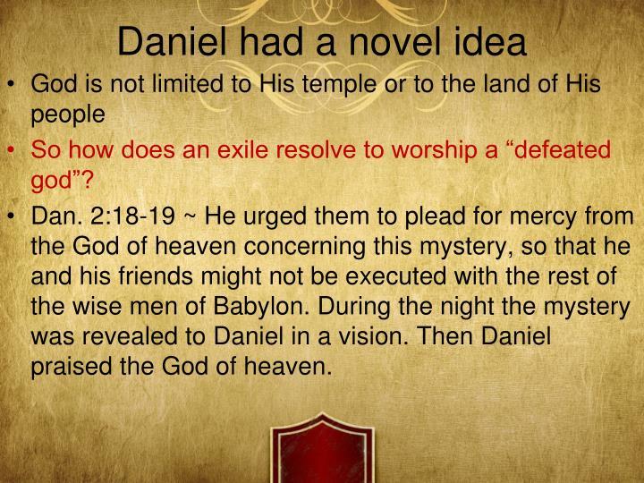 Daniel had a novel idea