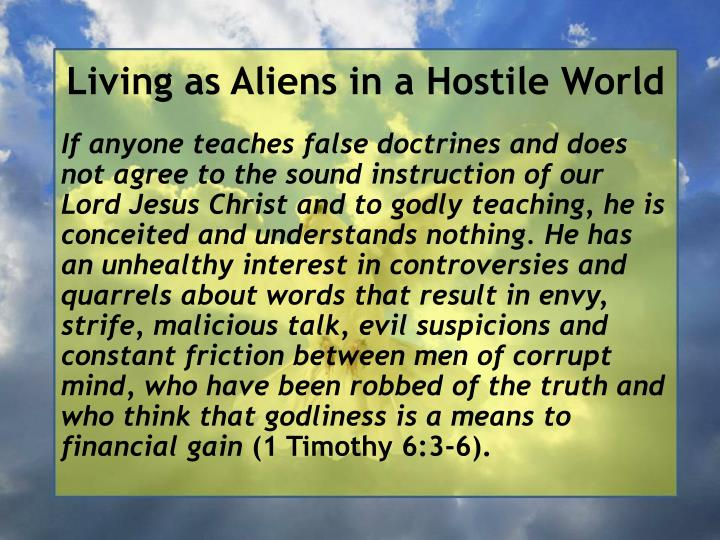 Living as Aliens in a Hostile World