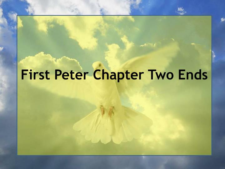 First Peter Chapter Two Ends