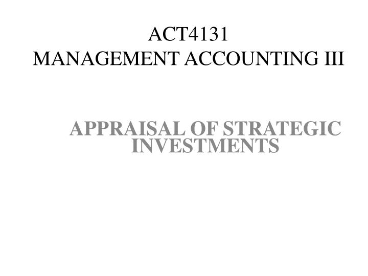 act4131 management accounting iii act4131 management accounting iii n.
