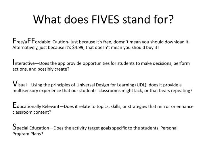 What does FIVES stand for?