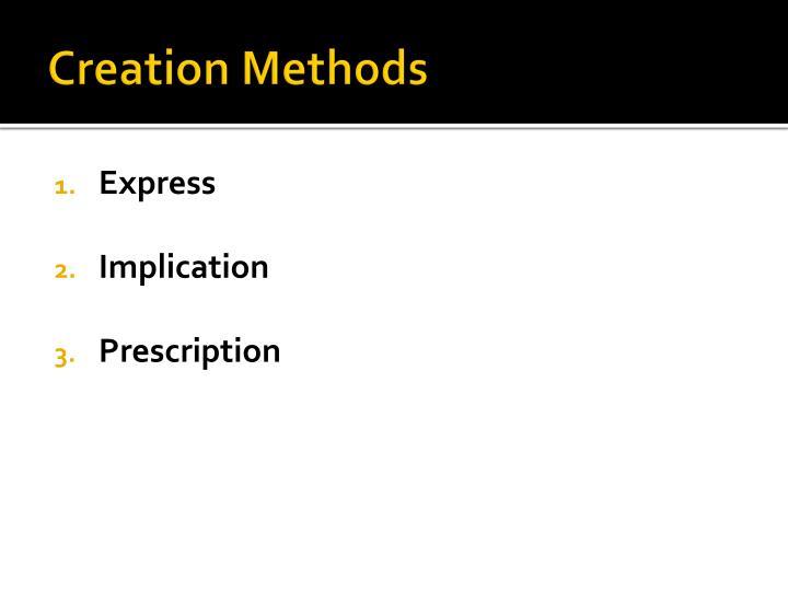 Creation Methods