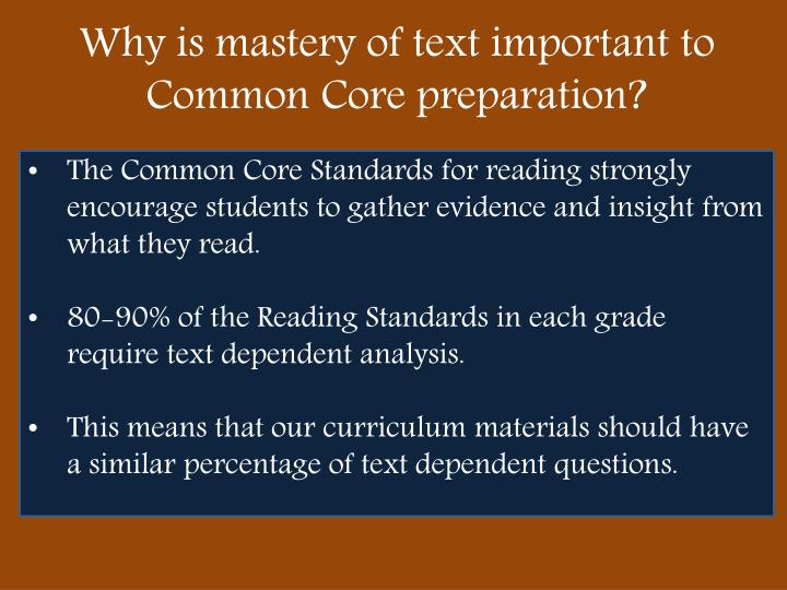 Why is mastery of text important to Common Core preparation?