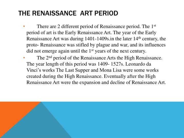 the renaissance period Renaissance the activity, spirit, or time of the great revival of art, literature, and learning in europe beginning in the 14th century and extending to the 17th century, marking.