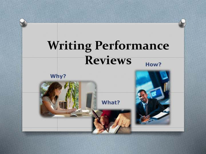 how to write performance reviews This post examines how to write evaluations that serve employees and organizations alike.