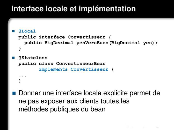 Interface locale et implémentation