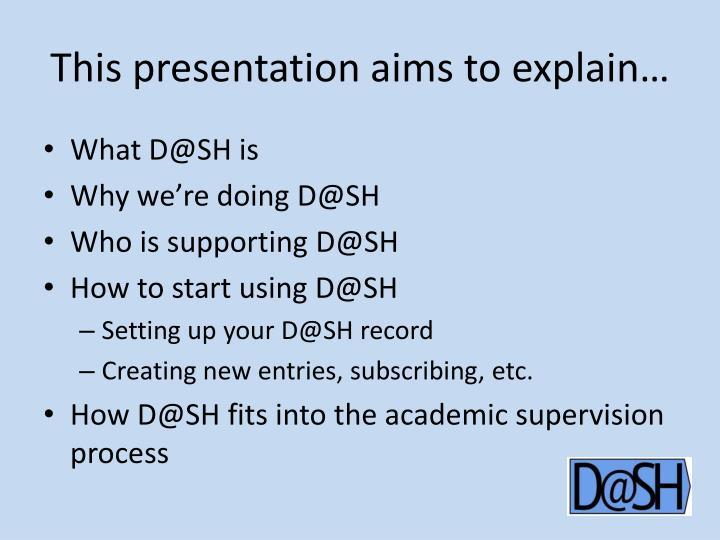 This presentation aims to explain
