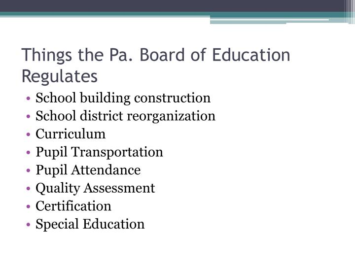 Things the Pa. Board of Education Regulates