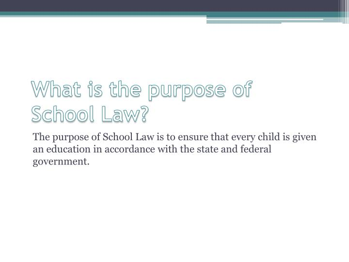 What is the purpose of School Law?