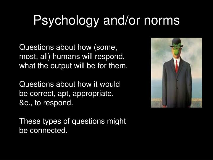 Psychology and/or norms
