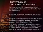 proverbs 28 13 the gospel born again