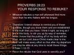 proverbs 28 23 your response to rebuke
