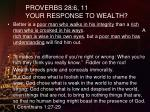proverbs 28 6 11 your response to wealth