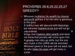 proverbs 28 8 20 22 25 27 greedy