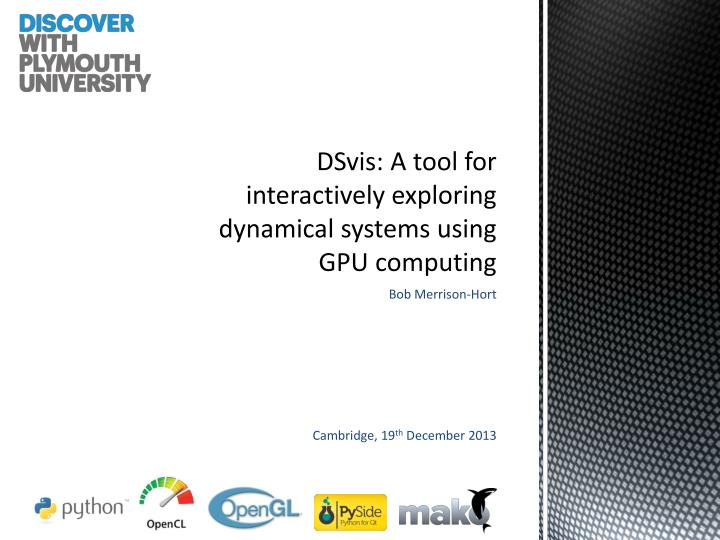 dsvis a tool for interactively exploring dynamical systems using gpu computing n.