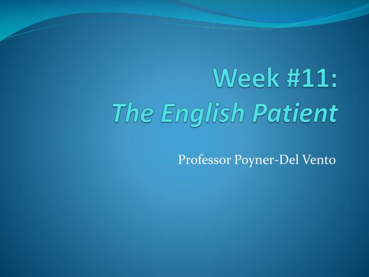 week 11 the english patient n.
